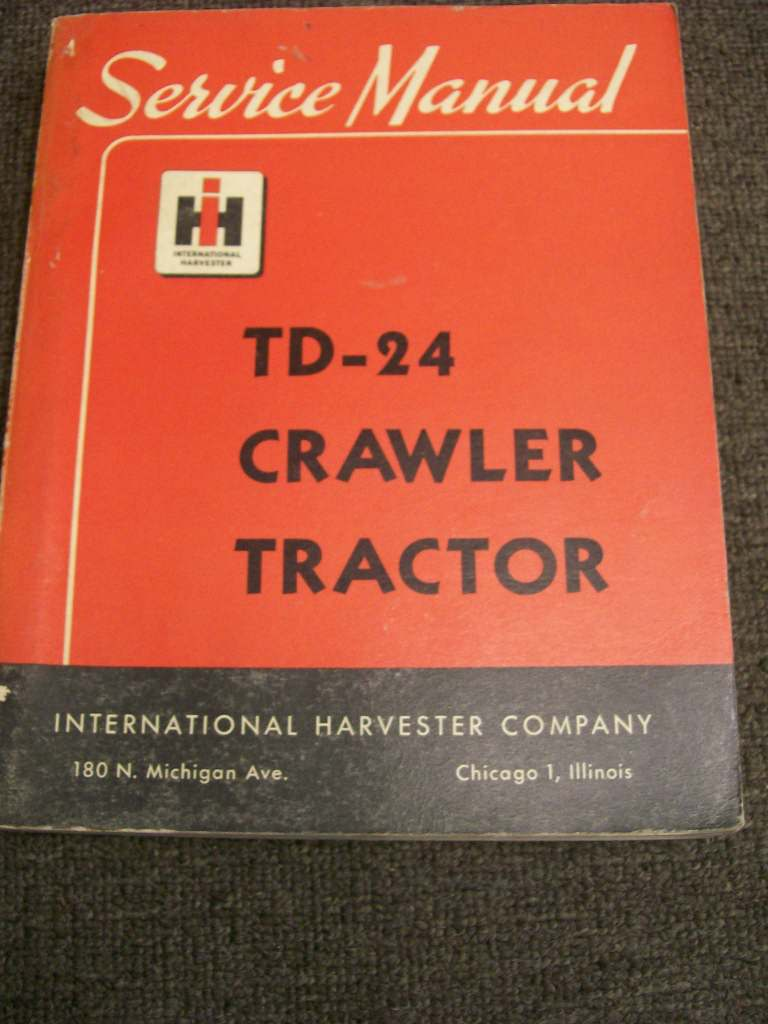 INTERNATIONAL HARVESTER TD-24 CRAWLER TRACTOR SERVICE MANUAL