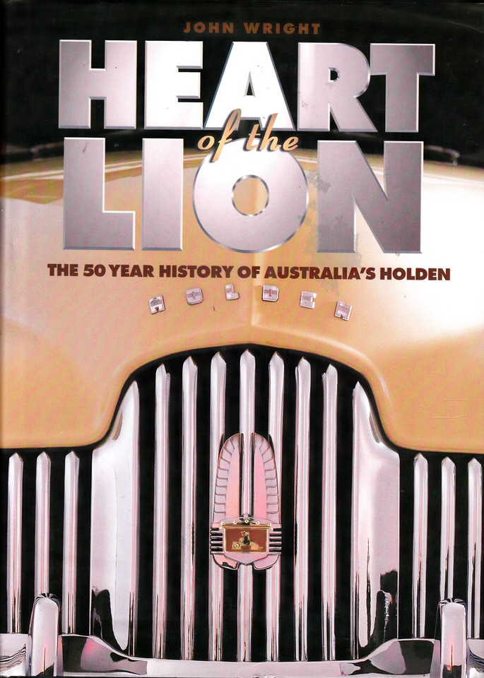 HEART OF LION HOLDEN HISTORY BY JOHN WRIGHT