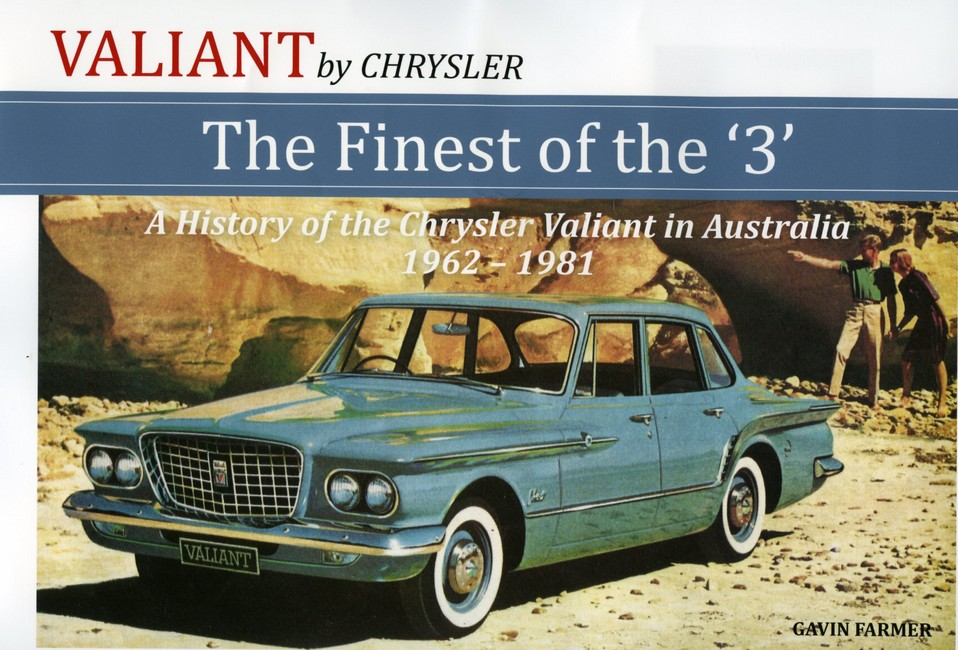 VALIANT by CHRYSLER HISTORY OF VALIANT IN AUSTRALIA 1962-81