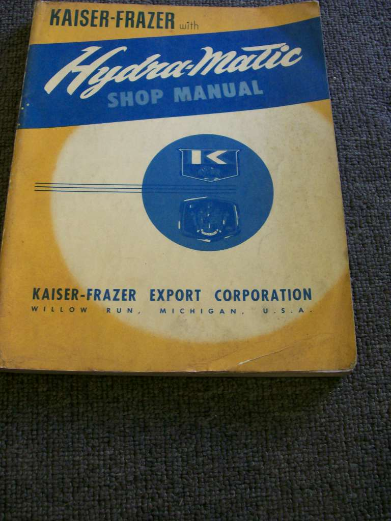 KAISER - FRAZER HYDRAMATIC TRANSMISSION SHOP MANUAL 1950