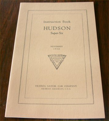 HUDSON 1926 1927 SUPER SIX REPRINT OWNER MANUAL INSTRUCTION BOOK