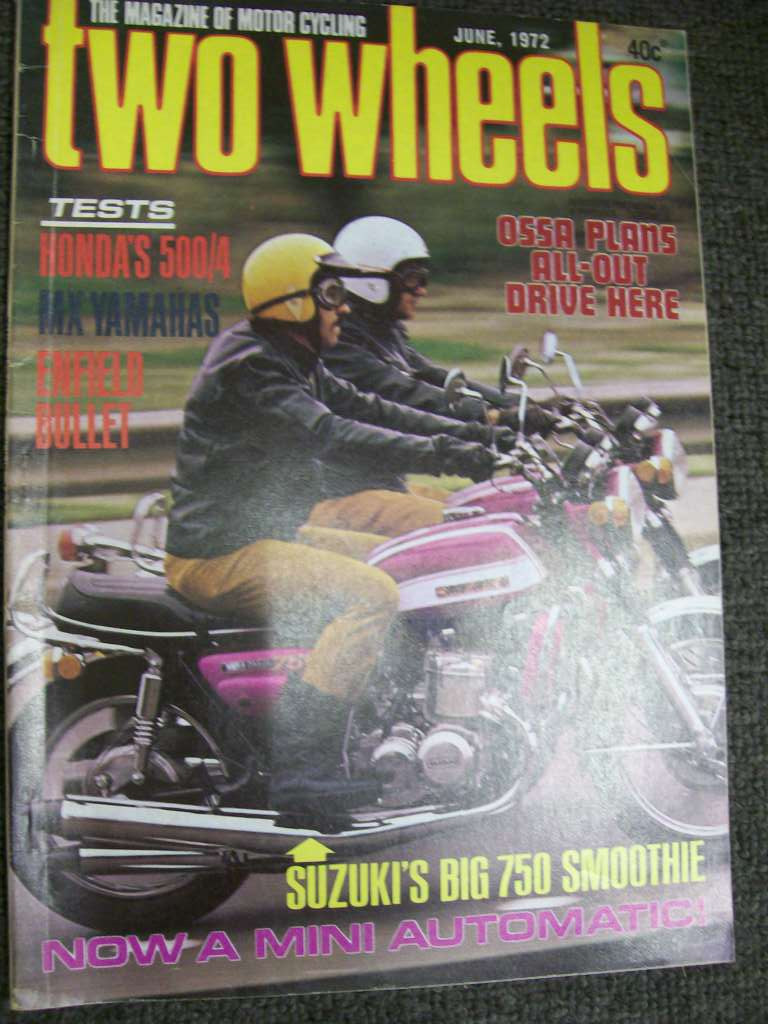 TWO WHEELS MAGAZINE 1972/06 OSSA ENFIELD BULLET CB500 GT750